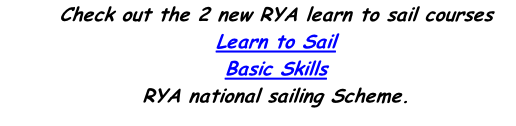Check out the 2 new RYA learn to sail courses Learn to Sail Basic Skills RYA national sailing Scheme.